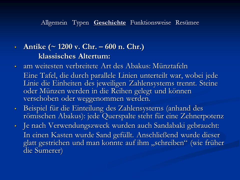 Allgemein Typen Geschichte Funktionsweise Resümee Antike (~ 1200 v. Chr. – 600 n. Chr.) Antike (~ 1200 v. Chr. – 600 n. Chr.) klassisches Altertum: am