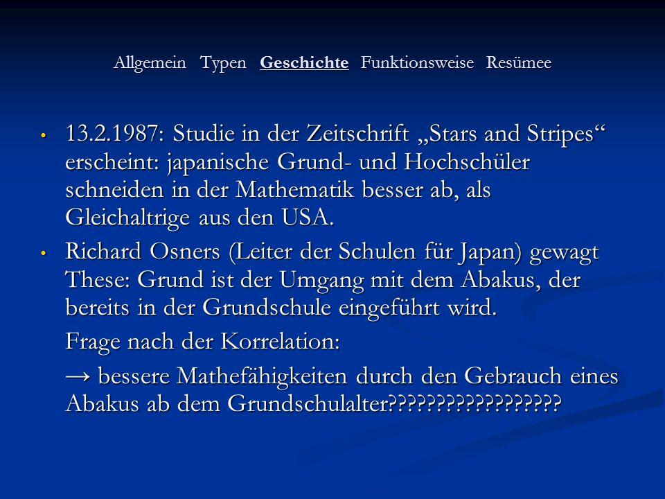 Allgemein Typen Geschichte Funktionsweise Resümee 13.2.1987: Studie in der Zeitschrift Stars and Stripes erscheint: japanische Grund- und Hochschüler