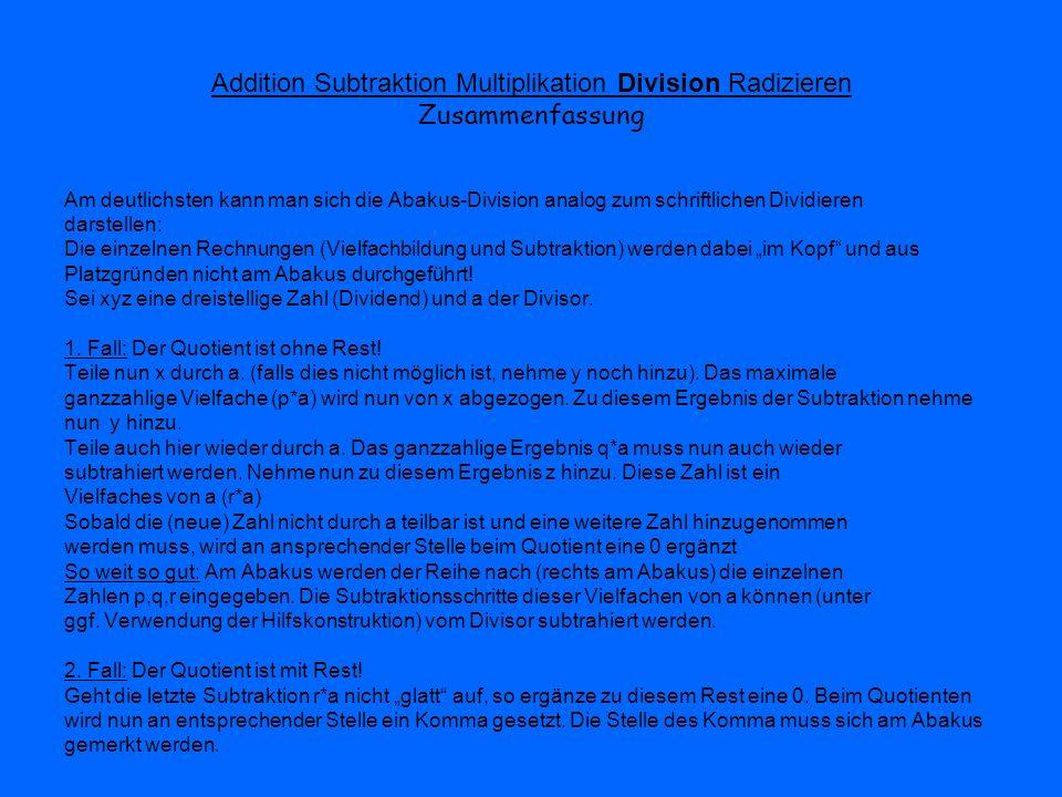 Addition Subtraktion Multiplikation Division Radizieren Zusammenfassung Am deutlichsten kann man sich die Abakus-Division analog zum schriftlichen Div