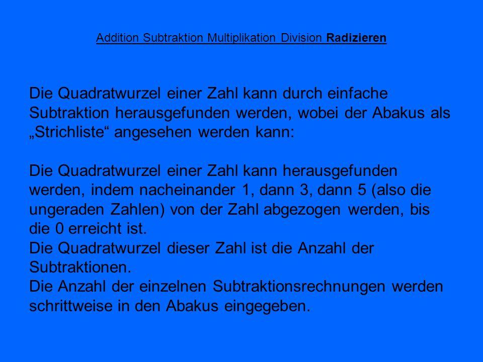 Addition Subtraktion Multiplikation Division Radizieren Die Quadratwurzel einer Zahl kann durch einfache Subtraktion herausgefunden werden, wobei der
