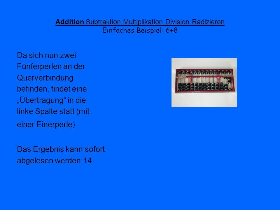 Addition Subtraktion Multiplikation Division Radizieren Beispiel: 182:14 Nun wird die 1 mit der 14 multipliziert, das Ergebnis (14) wird vom Dividend (182) von vorne her (also von der 18) abgezogen.