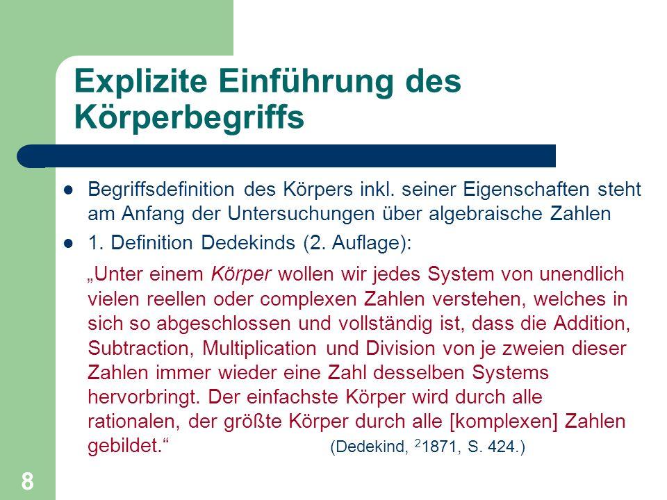 29 Axiomatisierung 7) das Gesetz der unbeschränkten und eindeutigen Division : Das System enthält außer 0 noch wenigstens ein Element, und wenn a ein von 0 verschiedenes, b ein beliebiges Element des Systems ist, so gibt es in demselben ein und nur ein Element x, für welches ax = b wird.