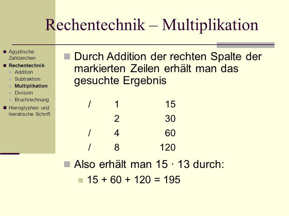 Rechentechnik – Multiplikation Durch Addition der rechten Spalte der markierten Zeilen erhält man das gesuchte Ergebnis /115 230 /460 /8120 Ägyptische