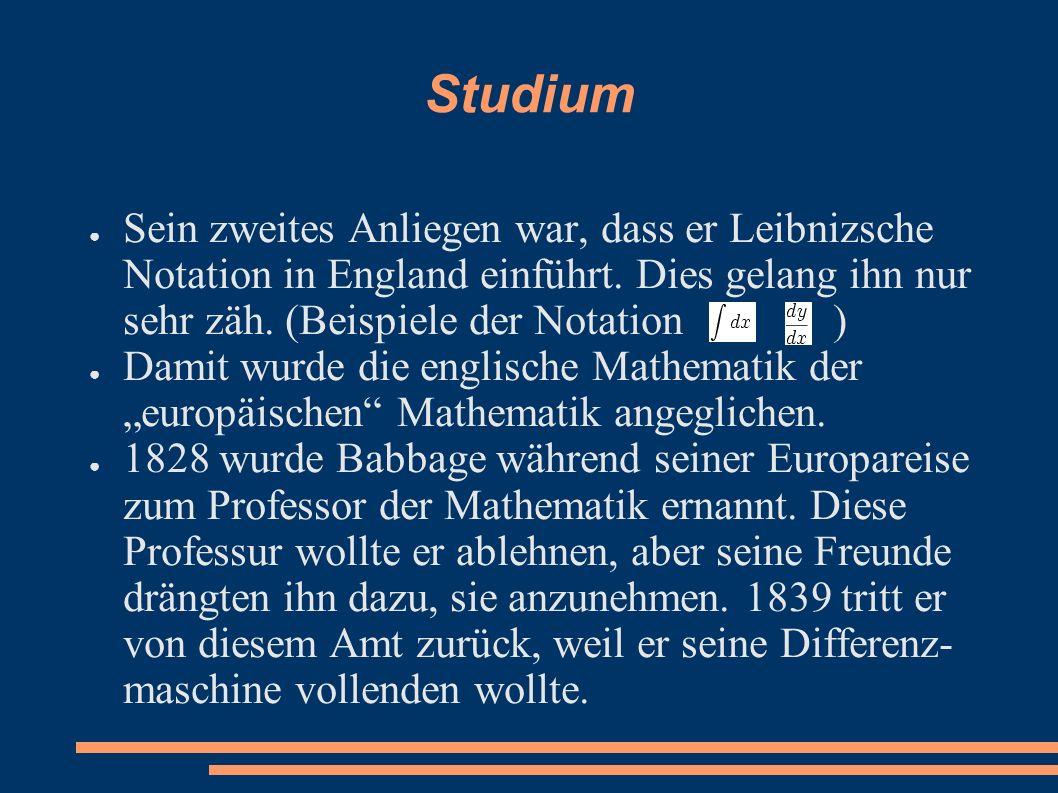 Studium Sein zweites Anliegen war, dass er Leibnizsche Notation in England einführt. Dies gelang ihn nur sehr zäh. (Beispiele der Notation ) Damit wur