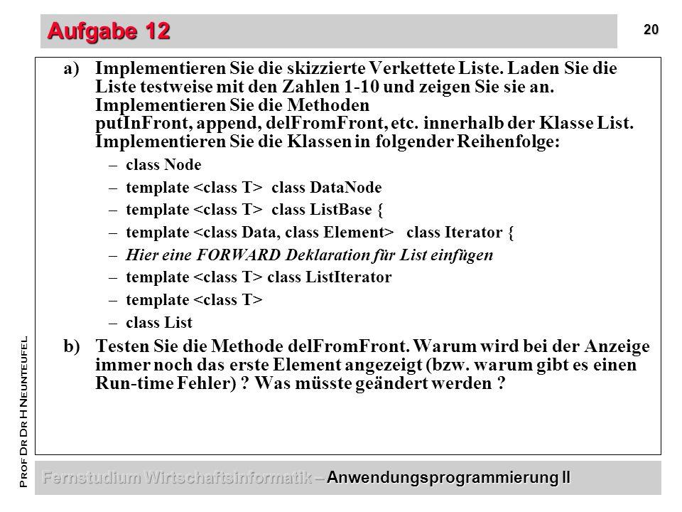 20 Prof Dr Dr H Neunteufel Aufgabe 12 a)Implementieren Sie die skizzierte Verkettete Liste.