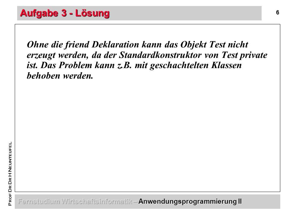 57 Prof Dr Dr H Neunteufel Aufgabe 16 – Lösung III (BUTTON Start) void CHanoiwinDlg::OnButton2() { int k; CString cc; c_edit1.GetWindowText(cc); k=atoi(cc); hanoi(k,0,2); c_button2.EnableWindow(FALSE); c_button3.EnableWindow(TRUE); } Anzahl der Scheiben lesen Hanoi für k Scheiben aufrufen, die von Stab 1 auf Stab 3 transportiert werden sollen