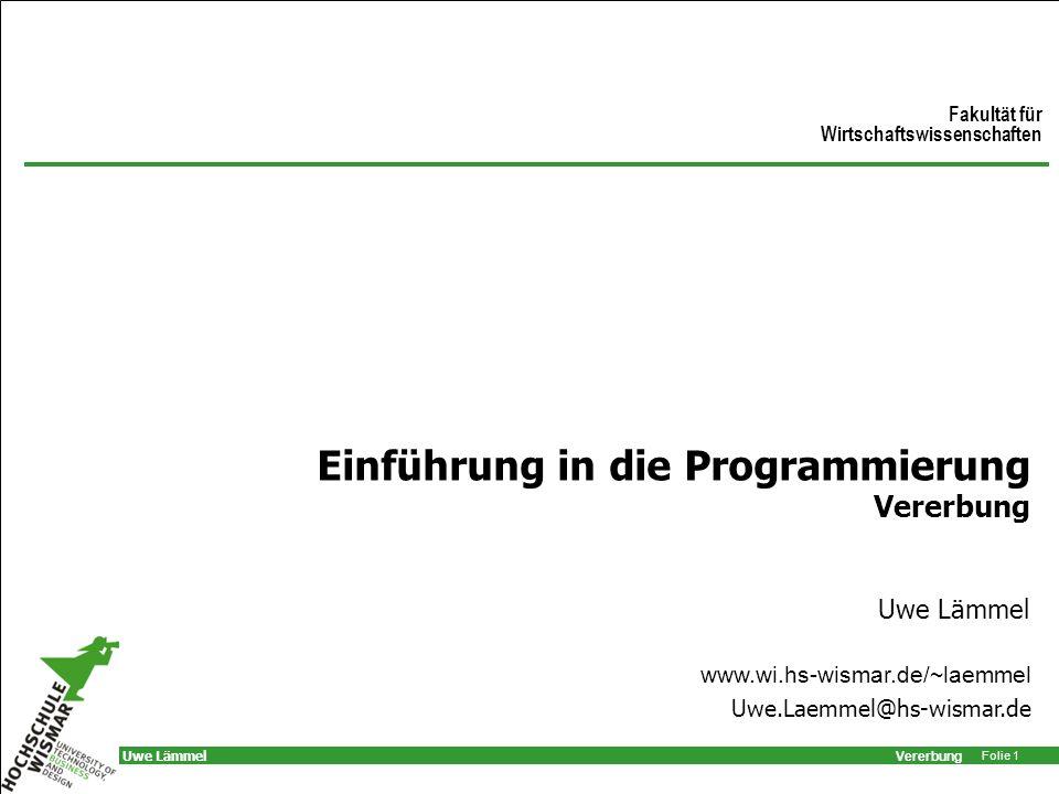 Vererbung Folie 42 Uwe Lämmel Dynamisches Binden Person name getName() Deutscher Bayer lieblingsbiergetName() getGruss() setLieblingsbier() getGruss()