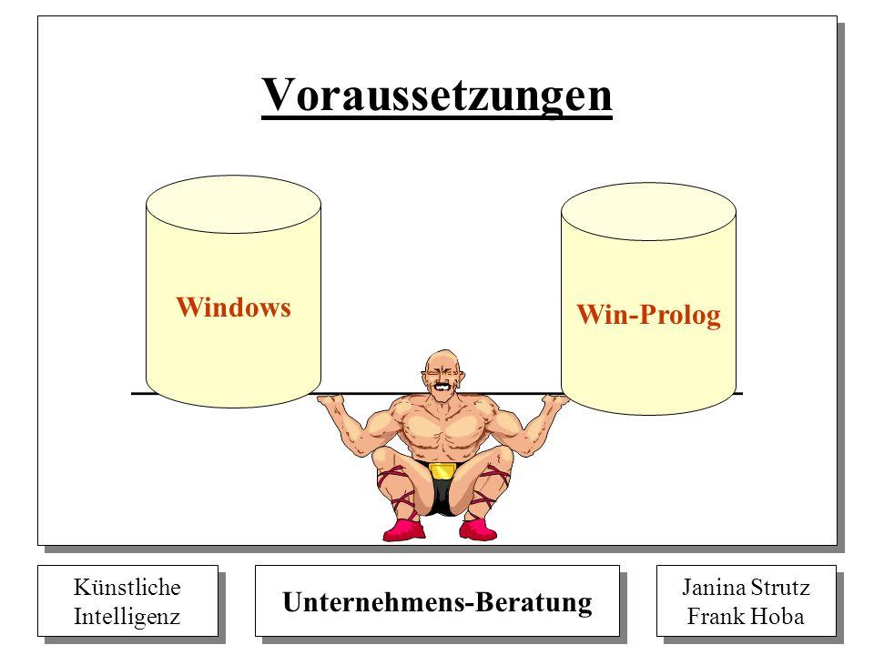 Künstliche Intelligenz Künstliche Intelligenz Unternehmens-Beratung Janina Strutz Frank Hoba Janina Strutz Frank Hoba Voraussetzungen Windows Win-Prol