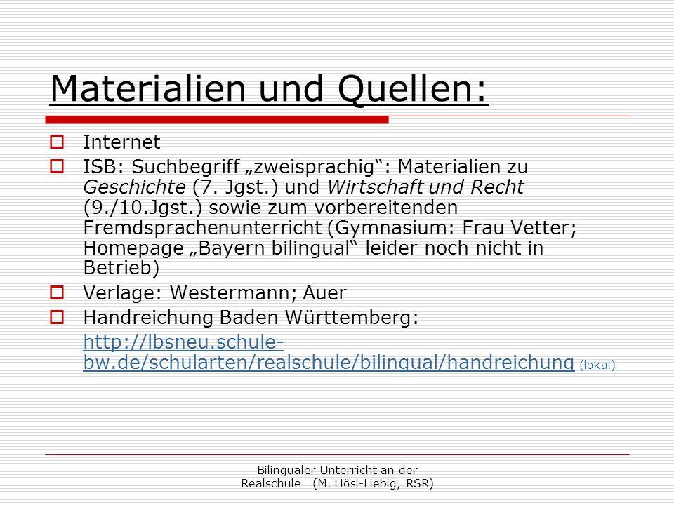 Bilingualer Unterricht an der Realschule (M. Hösl-Liebig, RSR) Materialien und Quellen: Internet ISB: Suchbegriff zweisprachig: Materialien zu Geschic