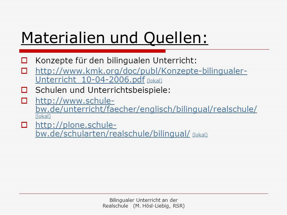 Bilingualer Unterricht an der Realschule (M. Hösl-Liebig, RSR) Konzepte für den bilingualen Unterricht: http://www.kmk.org/doc/publ/Konzepte-bilingual