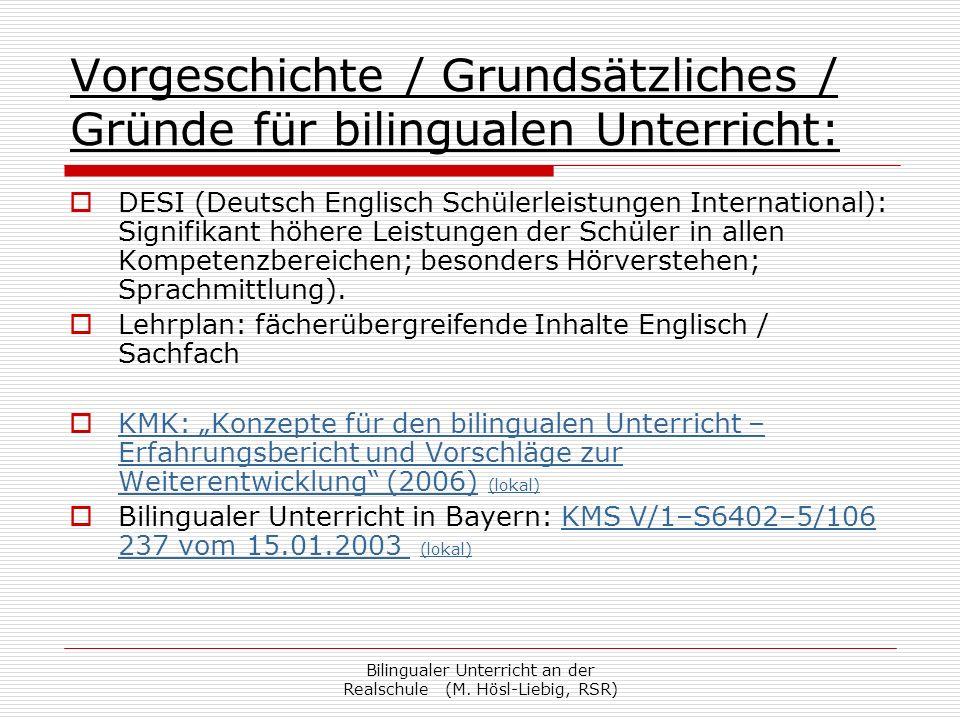 Bilingualer Unterricht an der Realschule (M. Hösl-Liebig, RSR) Vorgeschichte / Grundsätzliches / Gründe für bilingualen Unterricht: DESI (Deutsch Engl