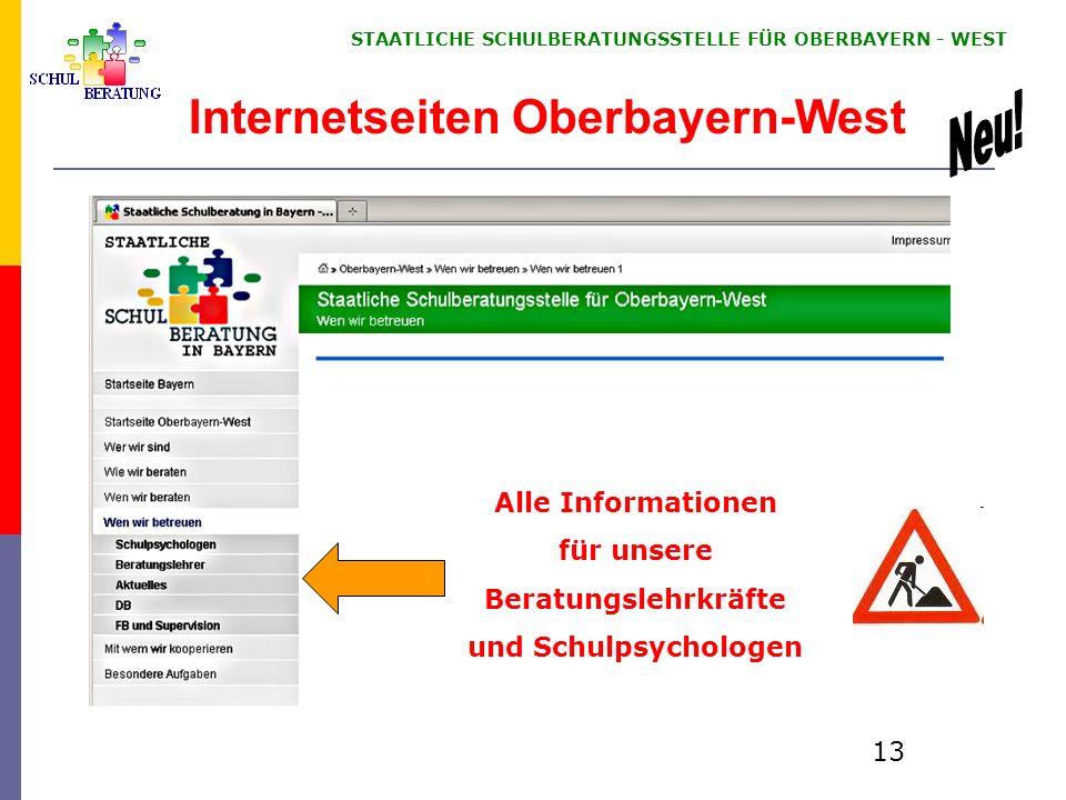 STAATLICHE SCHULBERATUNGSSTELLE FÜR OBERBAYERN WEST 13 Internetseiten Oberbayern-West Alle Informationen für unsere Beratungslehrkräfte und Schulpsychologen