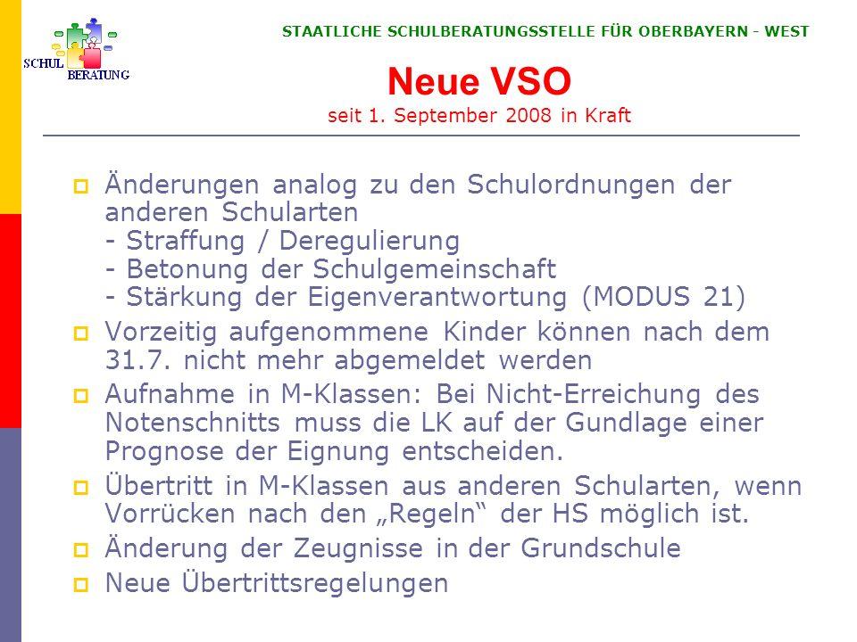 STAATLICHE SCHULBERATUNGSSTELLE FÜR OBERBAYERN WEST Neue VSO seit 1. September 2008 in Kraft Änderungen analog zu den Schulordnungen der anderen Schul
