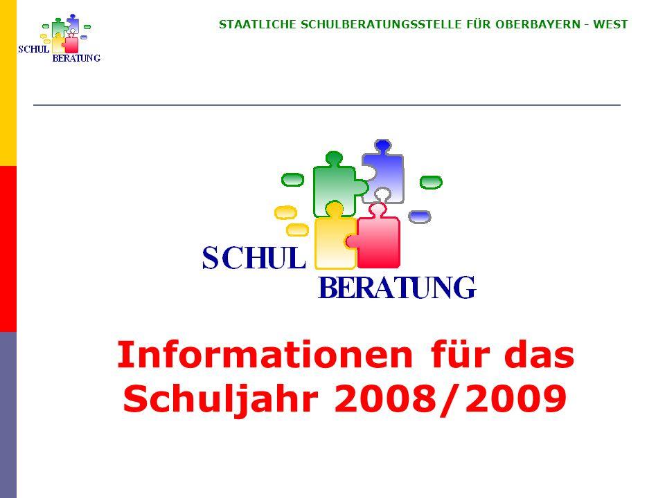 STAATLICHE SCHULBERATUNGSSTELLE FÜR OBERBAYERN WEST Informationen für das Schuljahr 2008/2009
