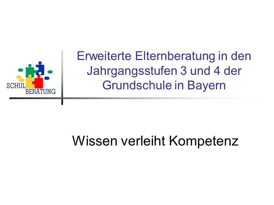 Erweiterte Elternberatung in den Jahrgangsstufen 3 und 4 der Grundschule in Bayern Wissen verleiht Kompetenz