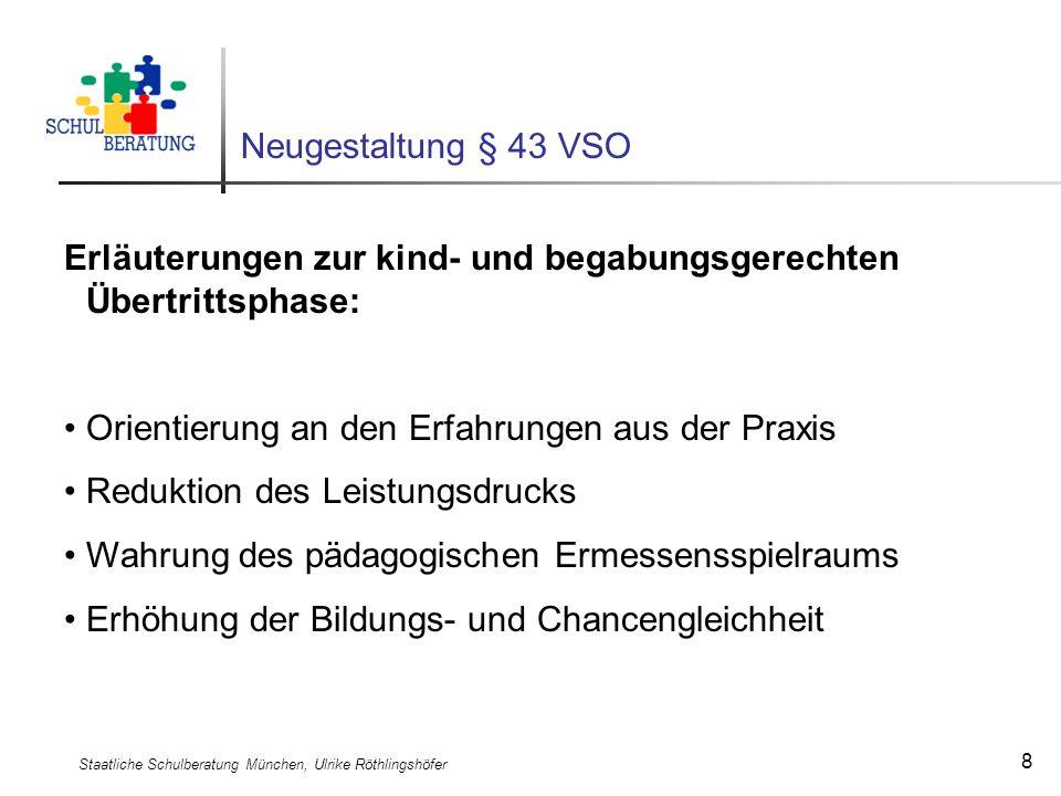 Staatliche Schulberatung München, Ulrike Röthlingshöfer 8 Neugestaltung § 43 VSO Erläuterungen zur kind- und begabungsgerechten Übertrittsphase: Orien