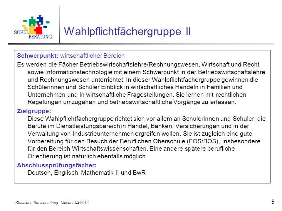 Staatliche Schulberatung, Ulbricht 03/2012 16 Übertrittsregelung für den Übertritt aus der 5.