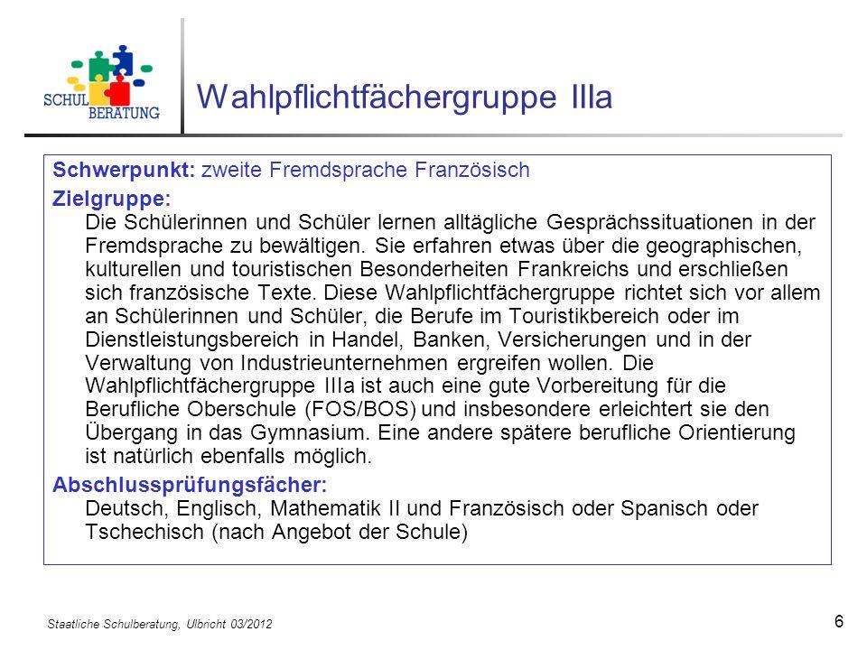 Staatliche Schulberatung, Ulbricht 03/2012 17 Übertrittsregelung für den Übertritt aus der 6.