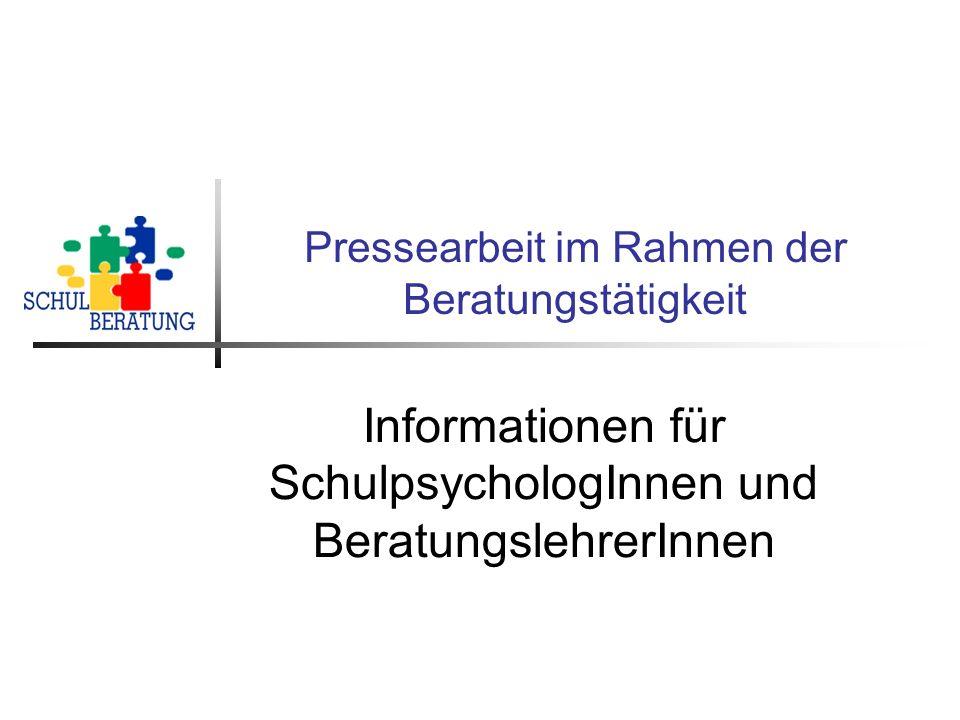Pressearbeit im Rahmen der Beratungstätigkeit Informationen für SchulpsychologInnen und BeratungslehrerInnen
