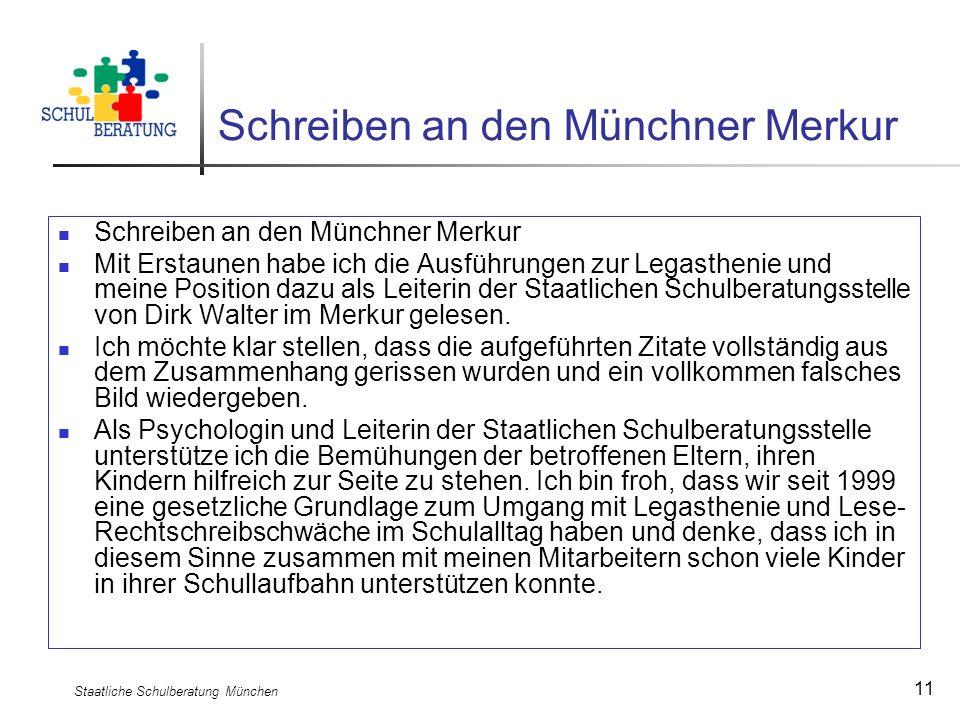 Staatliche Schulberatung München 11 Schreiben an den Münchner Merkur Mit Erstaunen habe ich die Ausführungen zur Legasthenie und meine Position dazu a