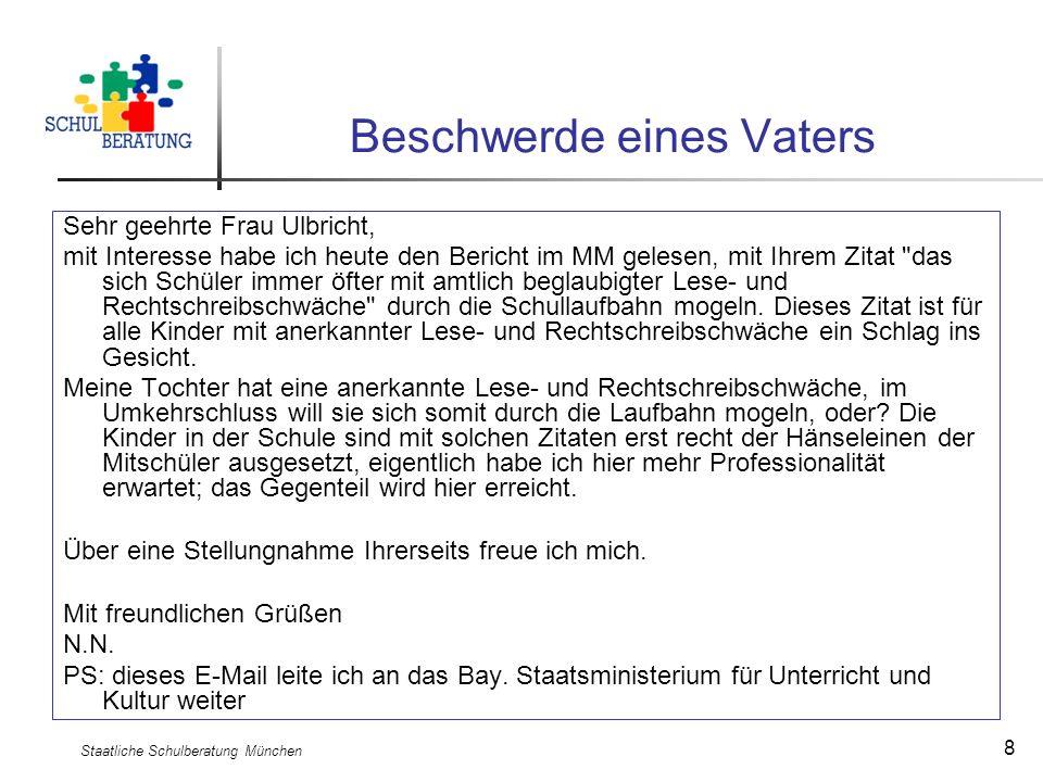 Staatliche Schulberatung München 8 Beschwerde eines Vaters Sehr geehrte Frau Ulbricht, mit Interesse habe ich heute den Bericht im MM gelesen, mit Ihr