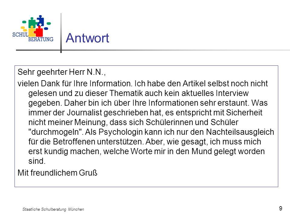 Staatliche Schulberatung München 9 Antwort Sehr geehrter Herr N.N., vielen Dank für Ihre Information. Ich habe den Artikel selbst noch nicht gelesen u