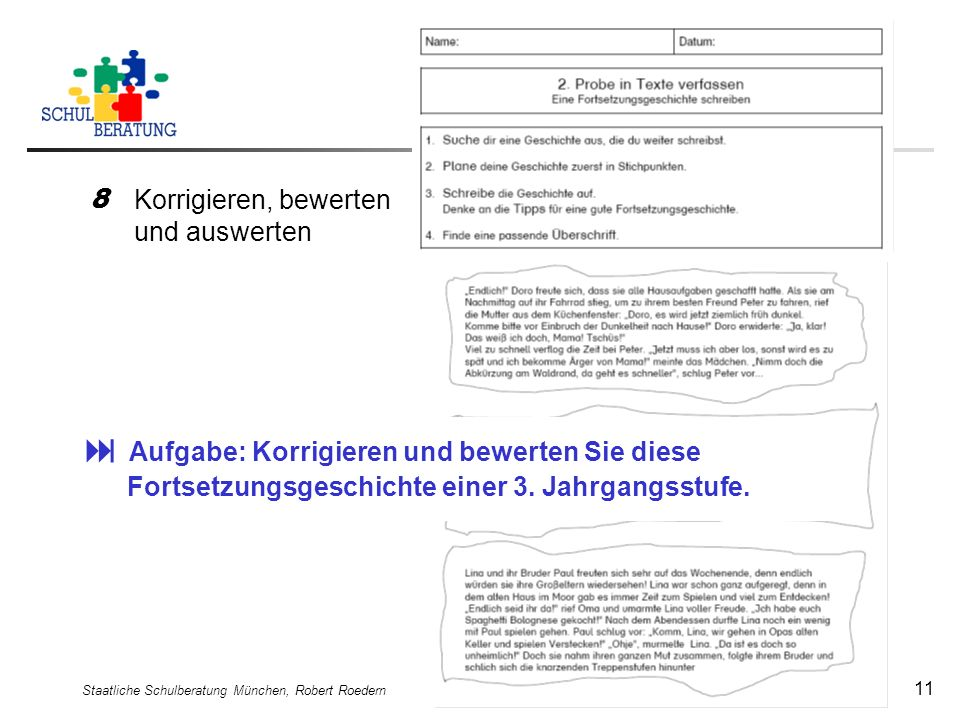 Staatliche Schulberatung München, Robert Roedern 11 Grundsätze Planungsschritte 8 Korrigieren, bewerten und auswerten Aufgabe: Korrigieren und bewerte