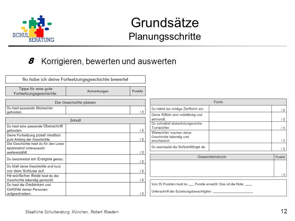 Staatliche Schulberatung München, Robert Roedern 12 Grundsätze Planungsschritte 8 Korrigieren, bewerten und auswerten