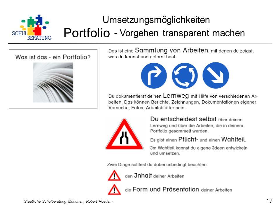 Staatliche Schulberatung München, Robert Roedern 17 Umsetzungsmöglichkeiten Portfolio - Vorgehen transparent machen