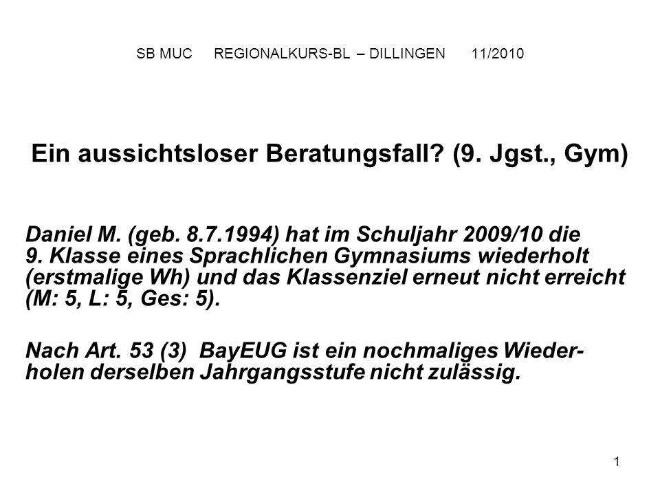 1 SB MUC REGIONALKURS-BL – DILLINGEN 11/2010 Ein aussichtsloser Beratungsfall.