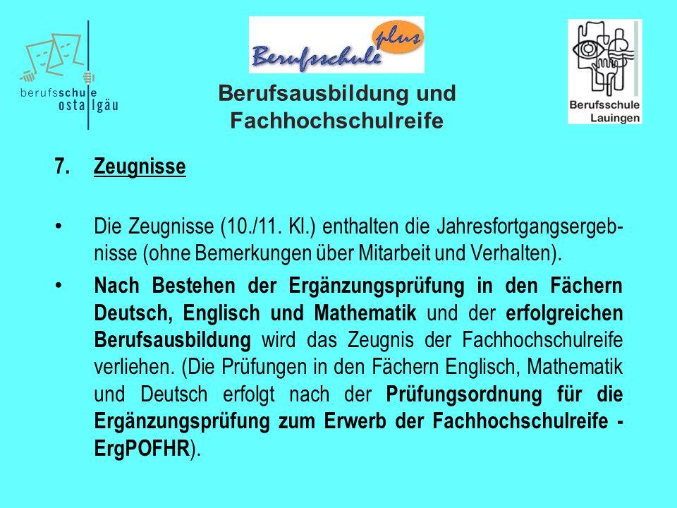 Berufsausbildung und Fachhochschulreife 7. Zeugnisse Die Zeugnisse (10./11.
