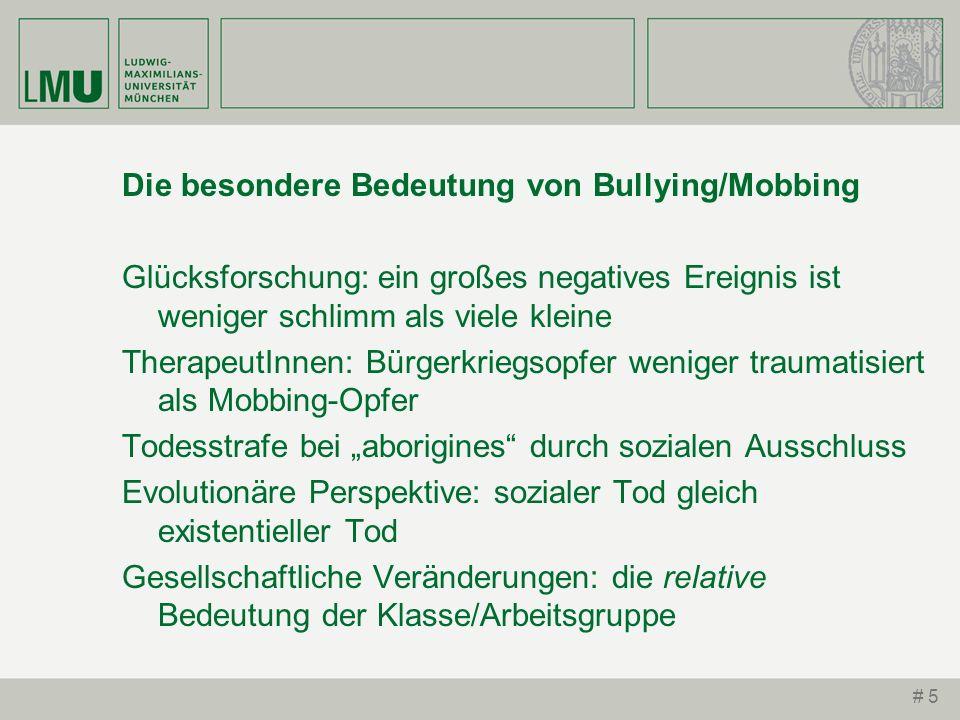 # 5 Die besondere Bedeutung von Bullying/Mobbing Glücksforschung: ein großes negatives Ereignis ist weniger schlimm als viele kleine TherapeutInnen: B