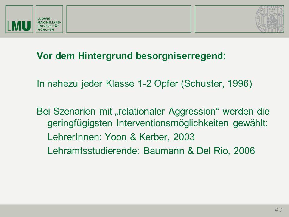 # 7 Vor dem Hintergrund besorgniserregend: In nahezu jeder Klasse 1-2 Opfer (Schuster, 1996) Bei Szenarien mit relationaler Aggression werden die geri