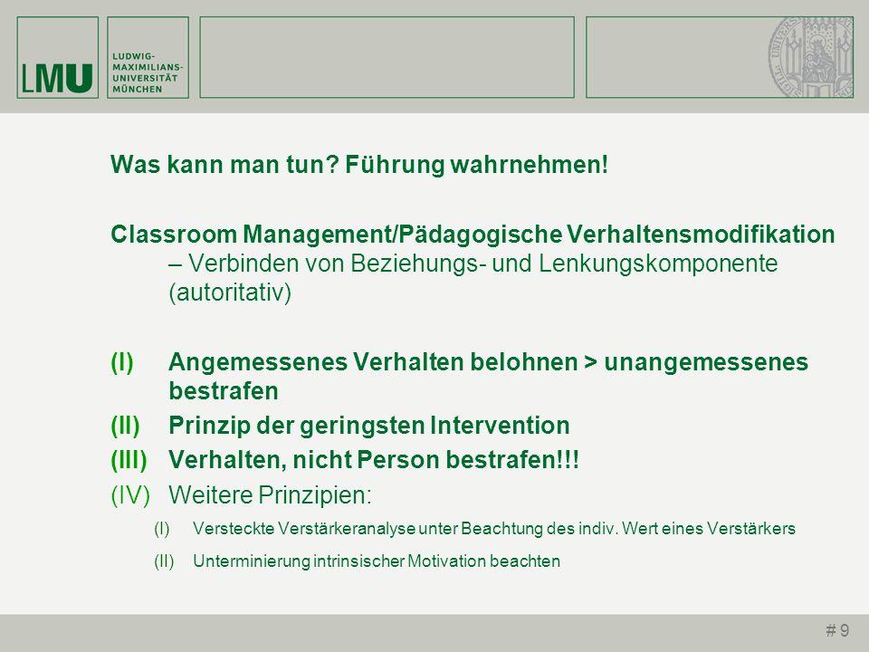 # 9 Was kann man tun? Führung wahrnehmen! Classroom Management/Pädagogische Verhaltensmodifikation – Verbinden von Beziehungs- und Lenkungskomponente
