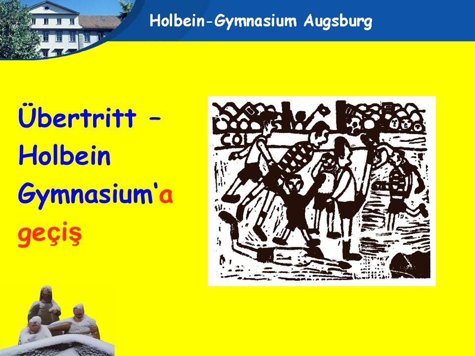 Übertritt – Holbein Gymnasiuma ge ç i ş