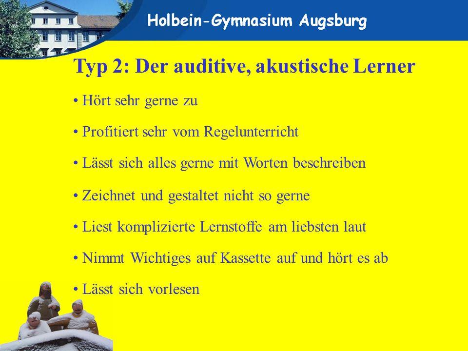 Typ 2: Der auditive, akustische Lerner Hört sehr gerne zu Profitiert sehr vom Regelunterricht Lässt sich alles gerne mit Worten beschreiben Zeichnet u