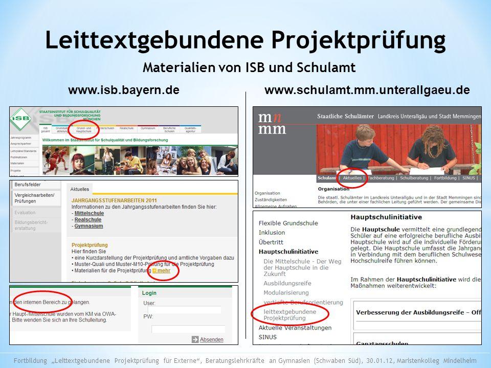 Leittextgebundene Projektprüfung Materialien von ISB und Schulamt www.isb.bayern.dewww.schulamt.mm.unterallgaeu.de Fortbildung Leittextgebundene Proje