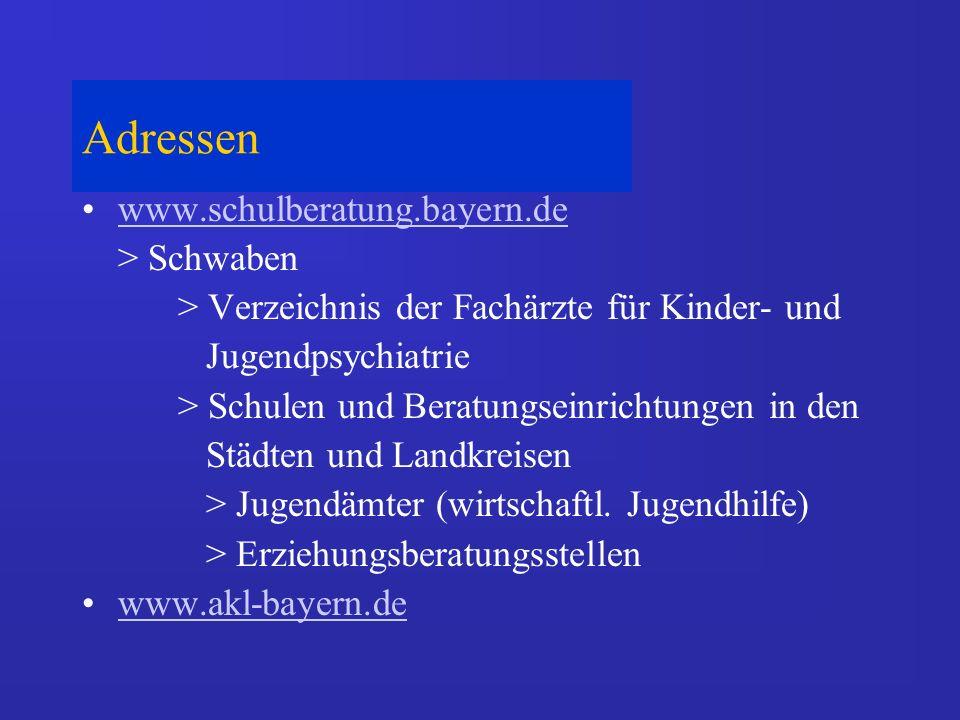 Adressen www.schulberatung.bayern.de > Schwaben > Verzeichnis der Fachärzte für Kinder- und Jugendpsychiatrie > Schulen und Beratungseinrichtungen in