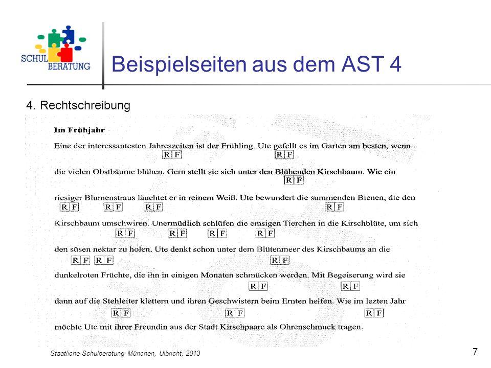 Staatliche Schulberatung München, Ulbricht, 2013 8 Auswertung AST 4 Die erreichten Punkte (Rohwerte) werden mit Hilfe der Auswertungstabellen in Prozentränge (PR) und T-Werte umgerechnet.