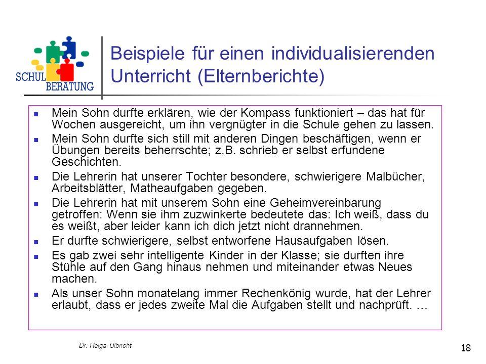 Dr. Helga Ulbricht 18 Beispiele für einen individualisierenden Unterricht (Elternberichte) Mein Sohn durfte erklären, wie der Kompass funktioniert – d