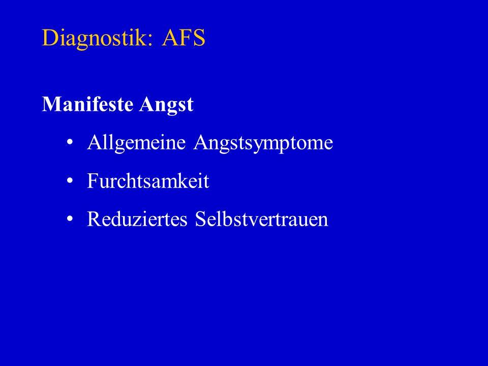 Diagnostik: AFS Manifeste Angst Allgemeine Angstsymptome Furchtsamkeit Reduziertes Selbstvertrauen