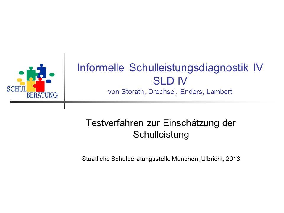 Informelle Schulleistungsdiagnostik IV SLD IV von Storath, Drechsel, Enders, Lambert Testverfahren zur Einschätzung der Schulleistung Staatliche Schul