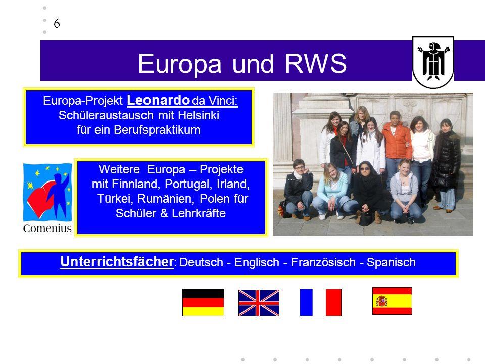 Europa und RWS 6 Weitere Europa – Projekte mit Finnland, Portugal, Irland, Türkei, Rumänien, Polen für Schüler & Lehrkräfte Unterrichtsfächer : Deutsc