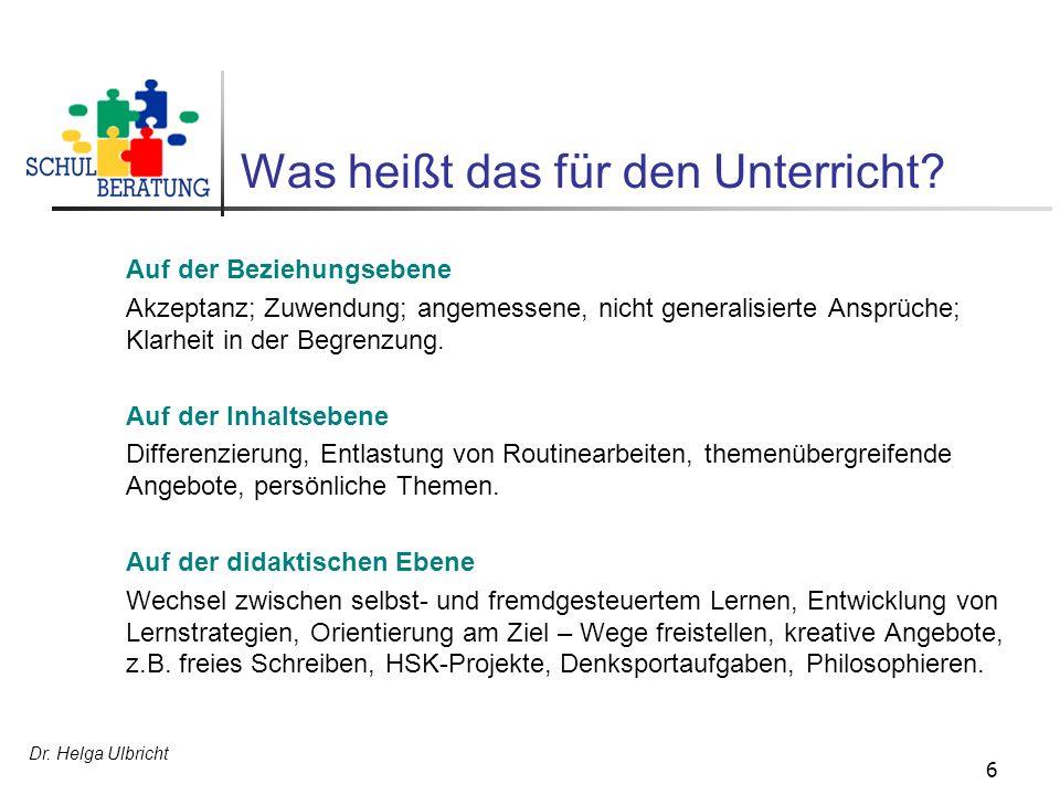 Dr.Helga Ulbricht 6 Was heißt das für den Unterricht.