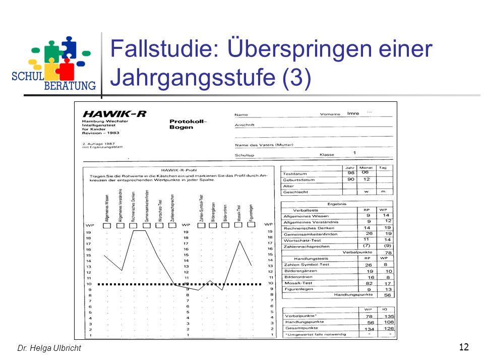 Dr. Helga Ulbricht 12 Fallstudie: Überspringen einer Jahrgangsstufe (3)