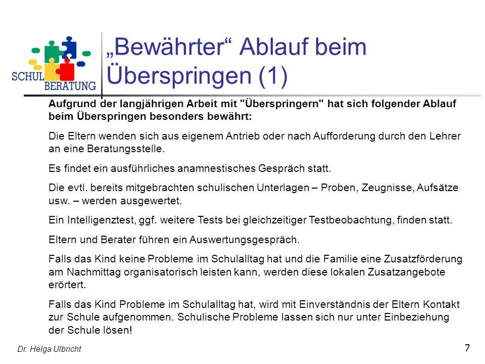 Dr. Helga Ulbricht 7 Bewährter Ablauf beim Überspringen (1) Aufgrund der langjährigen Arbeit mit