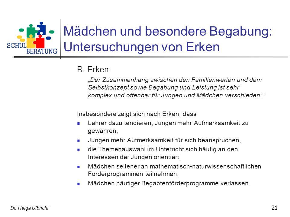 Dr.Helga Ulbricht 21 Mädchen und besondere Begabung: Untersuchungen von Erken R.