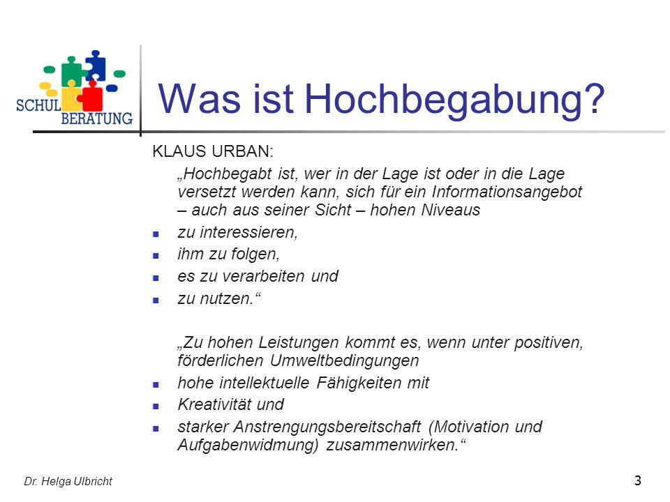 Dr.Helga Ulbricht 3 Was ist Hochbegabung.