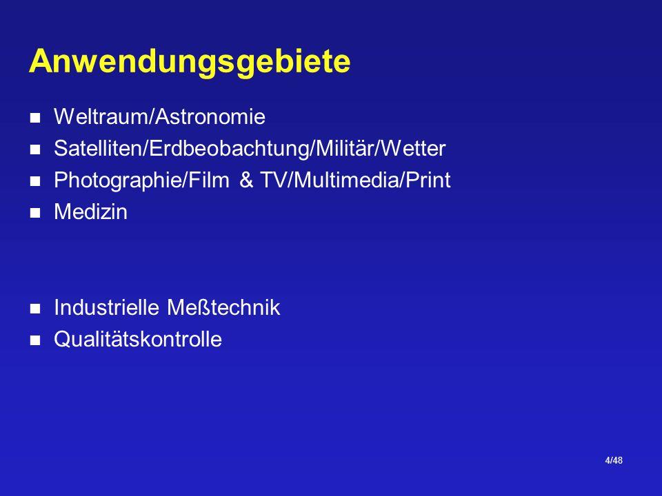 4/48 Anwendungsgebiete Weltraum/Astronomie Satelliten/Erdbeobachtung/Militär/Wetter Photographie/Film & TV/Multimedia/Print Medizin Industrielle Meßtechnik Qualitätskontrolle