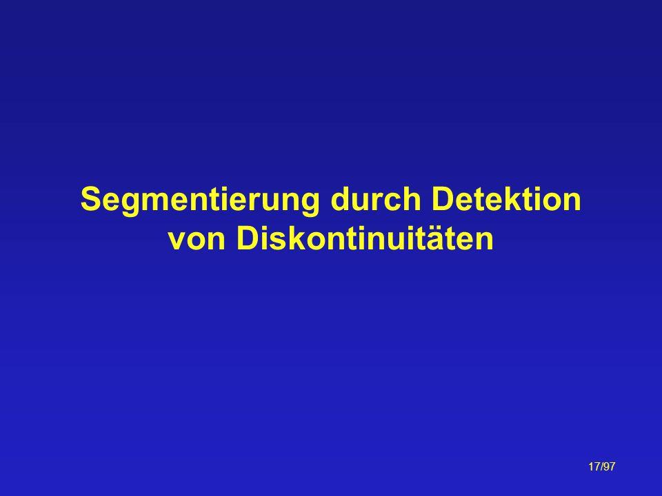 17/97 Segmentierung durch Detektion von Diskontinuitäten